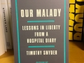 """Our Malady"" is Timothy Snyder's (author of On Tyranny) latest book"